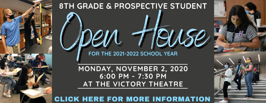 Signature School's open house for prospective 2020-2021 school year students will be Monday, November 2, 2020 at 6 PM in the Victory Theatre.
